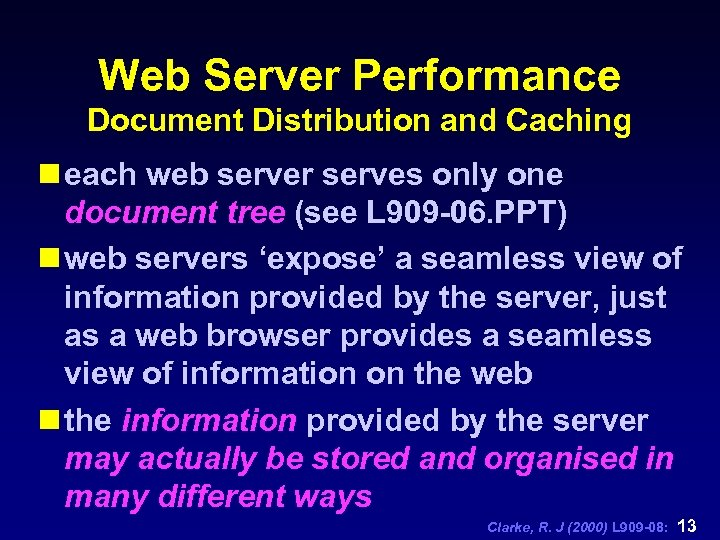 Web Server Performance Document Distribution and Caching n each web server serves only one