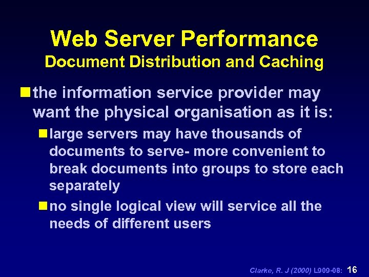 Web Server Performance Document Distribution and Caching n the information service provider may want