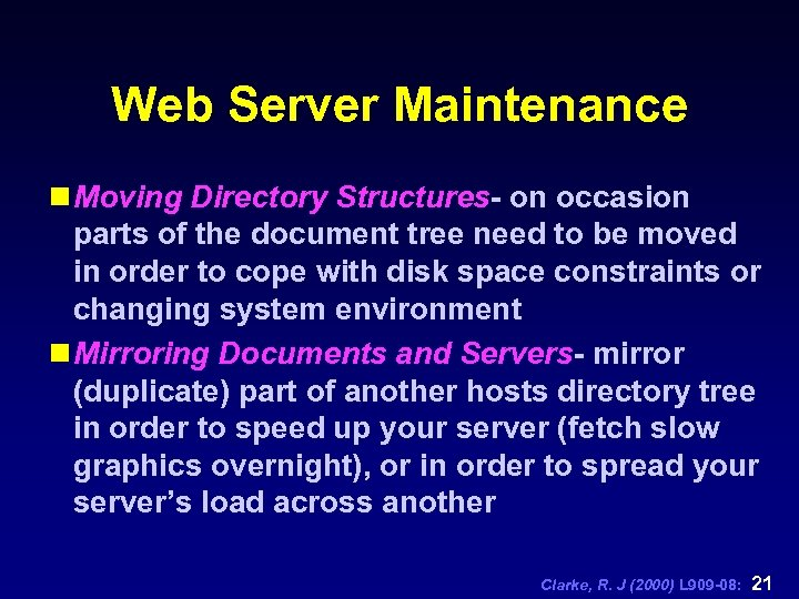 Web Server Maintenance n Moving Directory Structures- on occasion parts of the document tree