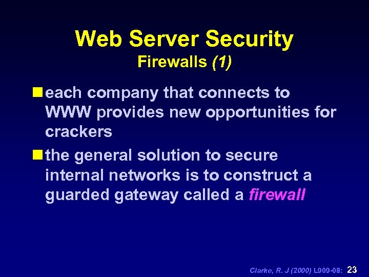 Web Server Security Firewalls (1) n each company that connects to WWW provides new
