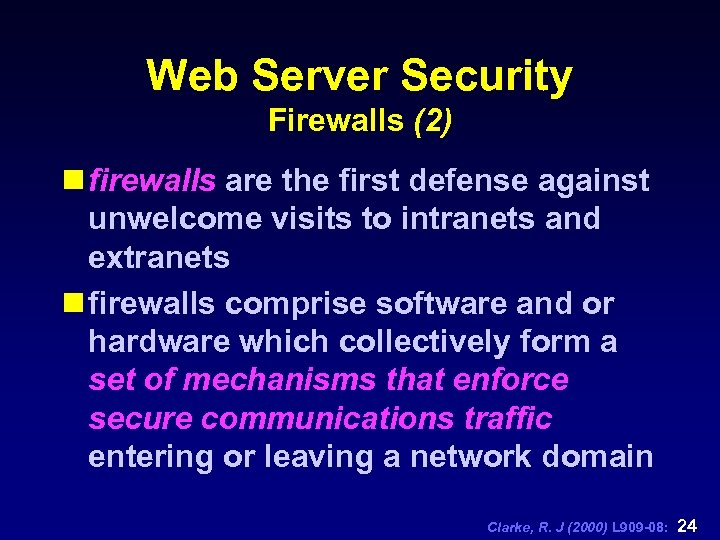 Web Server Security Firewalls (2) n firewalls are the first defense against unwelcome visits