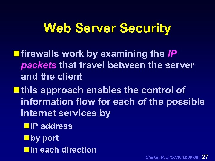 Web Server Security n firewalls work by examining the IP packets that travel between