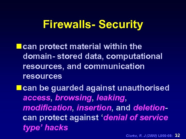 Firewalls- Security n can protect material within the domain- stored data, computational resources, and