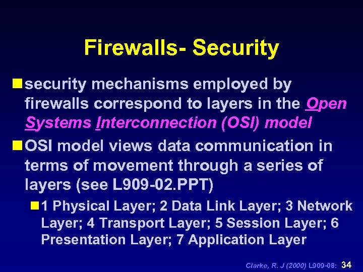 Firewalls- Security n security mechanisms employed by firewalls correspond to layers in the Open