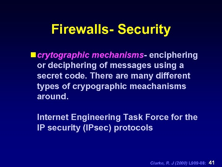 Firewalls- Security n crytographic mechanisms- enciphering or deciphering of messages using a secret code.