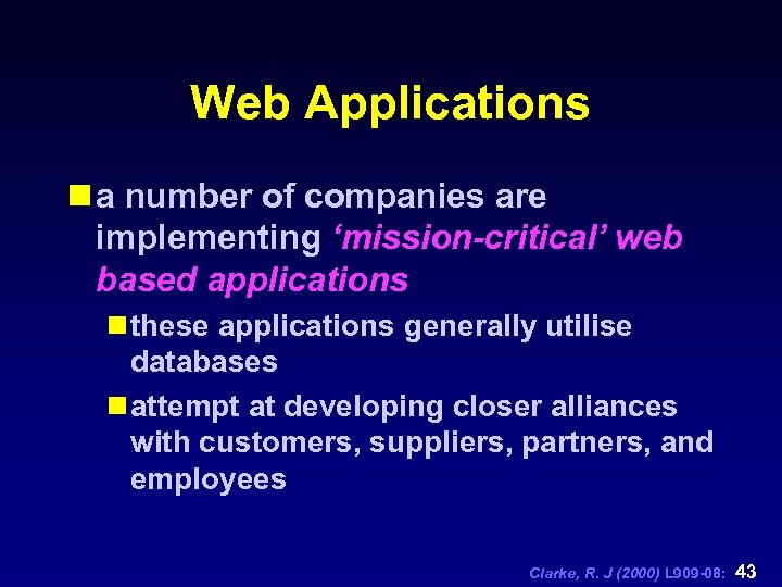 Web Applications n a number of companies are implementing 'mission-critical' web based applications n