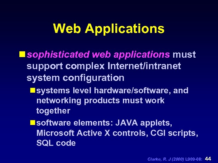 Web Applications n sophisticated web applications must support complex Internet/intranet system configuration n systems