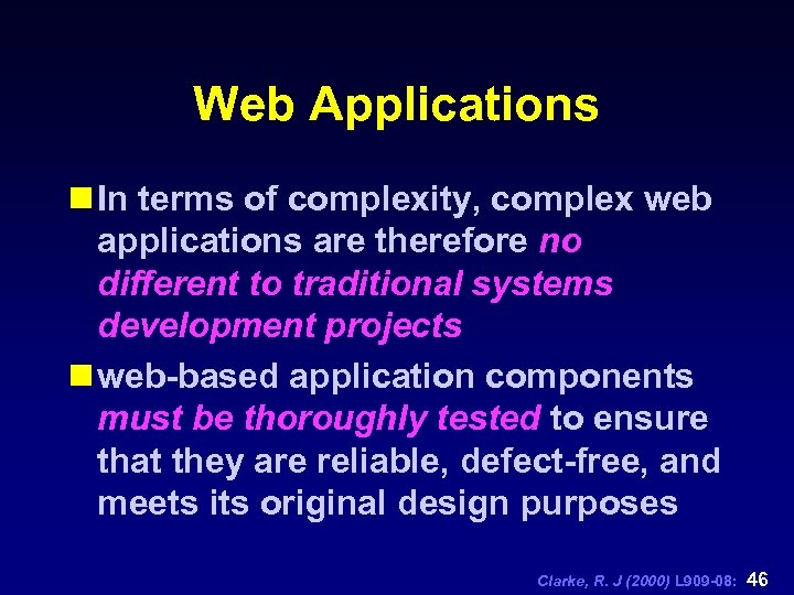 Web Applications n In terms of complexity, complex web applications are therefore no different