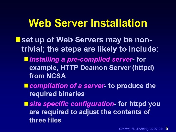 Web Server Installation n set up of Web Servers may be nontrivial; the steps