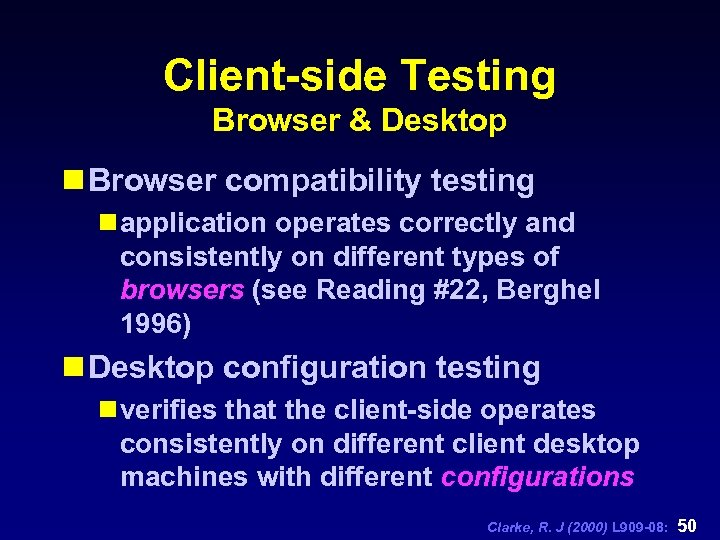 Client-side Testing Browser & Desktop n Browser compatibility testing n application operates correctly and