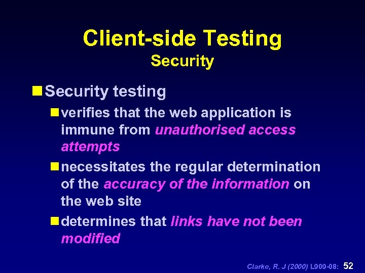 Client-side Testing Security n Security testing n verifies that the web application is immune