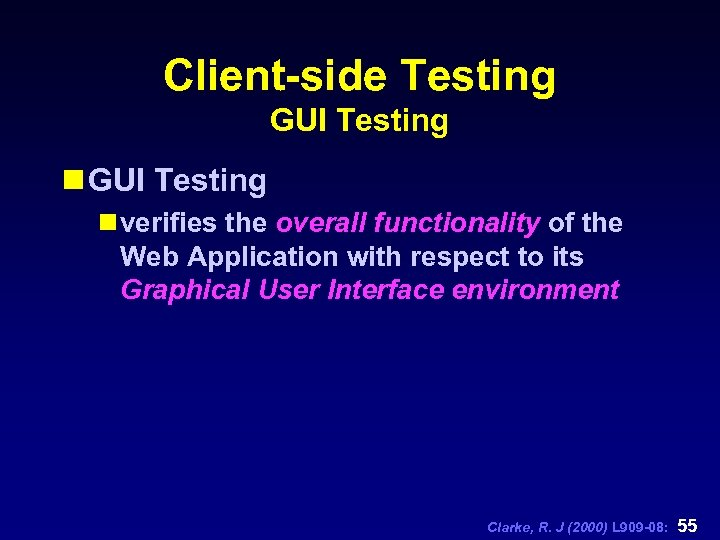 Client-side Testing GUI Testing n verifies the overall functionality of the Web Application with