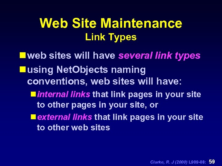 Web Site Maintenance Link Types n web sites will have several link types n