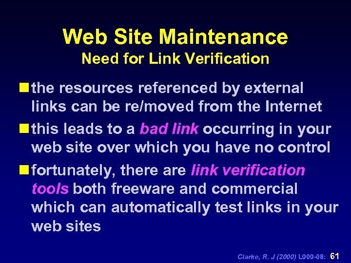 Web Site Maintenance Need for Link Verification n the resources referenced by external links