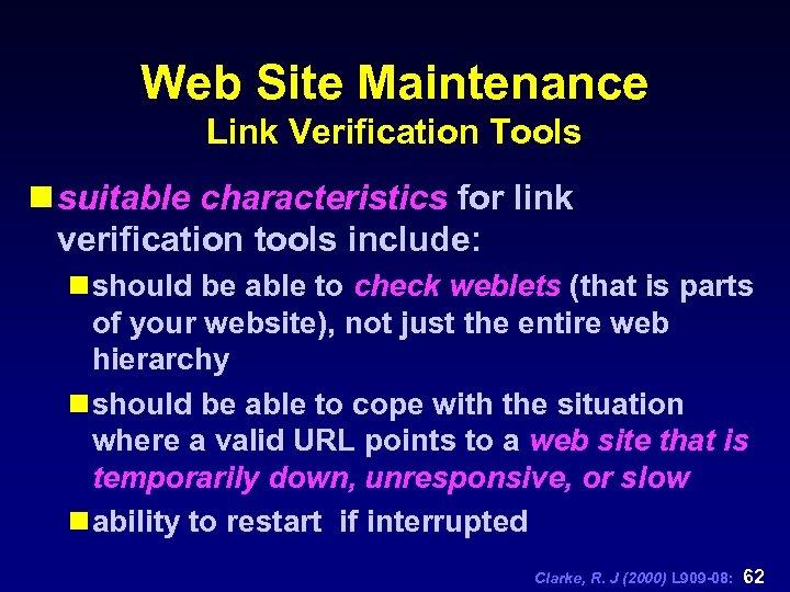 Web Site Maintenance Link Verification Tools n suitable characteristics for link verification tools include:
