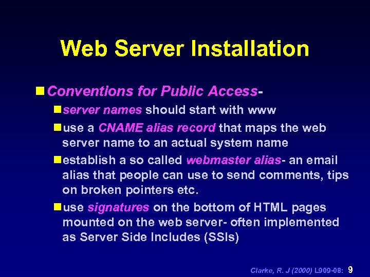 Web Server Installation n Conventions for Public Accessnserver names should start with www nuse