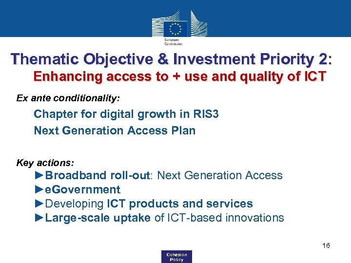 Thematic Objective & Investment Priority 2: Enhancing access to + use and quality of