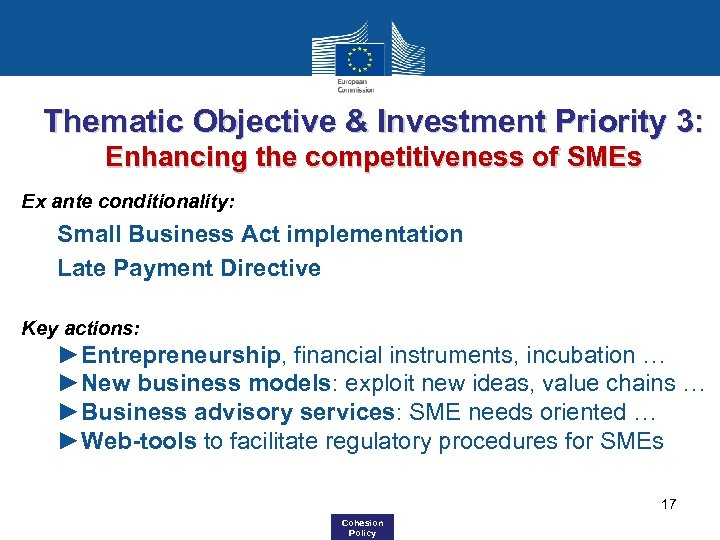 Thematic Objective & Investment Priority 3: Enhancing the competitiveness of SMEs Ex ante conditionality: