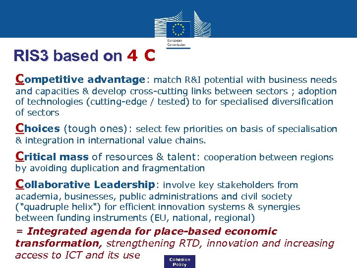 RIS 3 based on 4 C Competitive advantage: match R&I potential with business needs