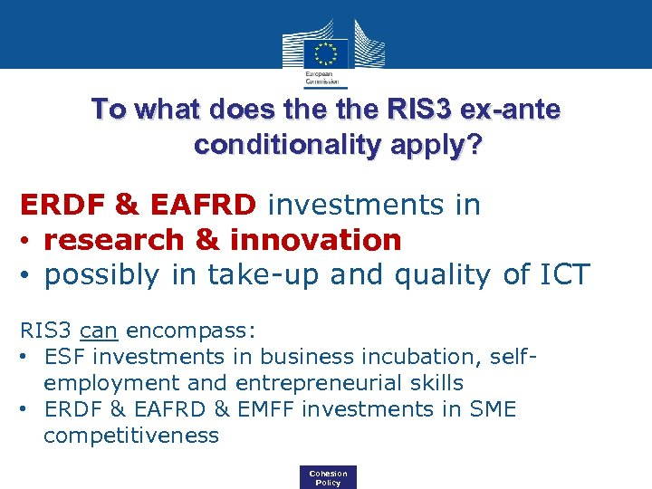 To what does the RIS 3 ex-ante conditionality apply? ERDF & EAFRD investments in