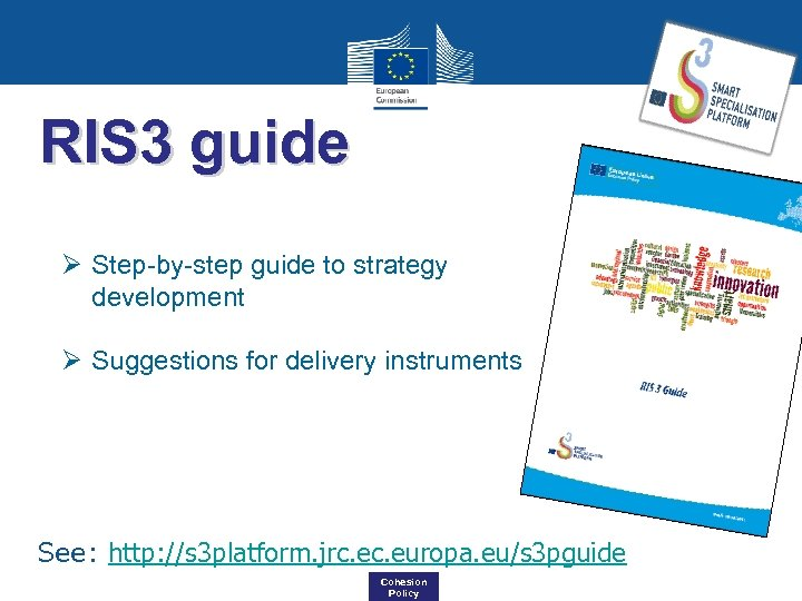 RIS 3 guide Ø Step-by-step guide to strategy development Ø Suggestions for delivery instruments