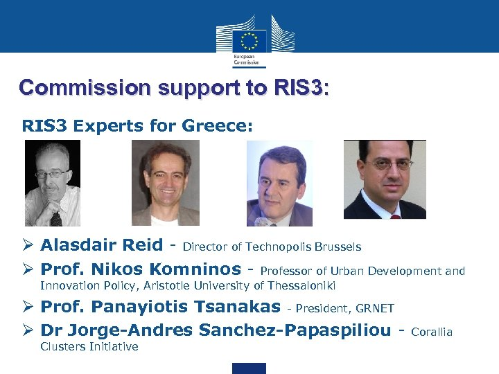 Commission support to RIS 3: RIS 3 Experts for Greece: Ø Alasdair Reid -