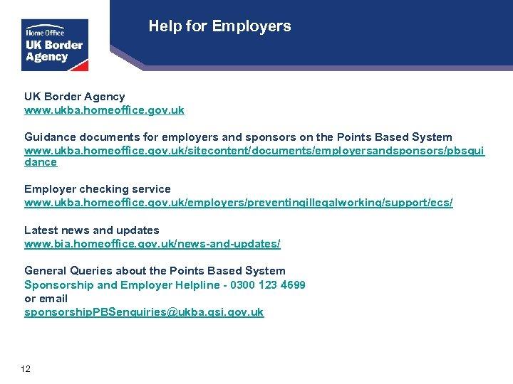 Help for Employers UK Border Agency www. ukba. homeoffice. gov. uk Guidance documents for