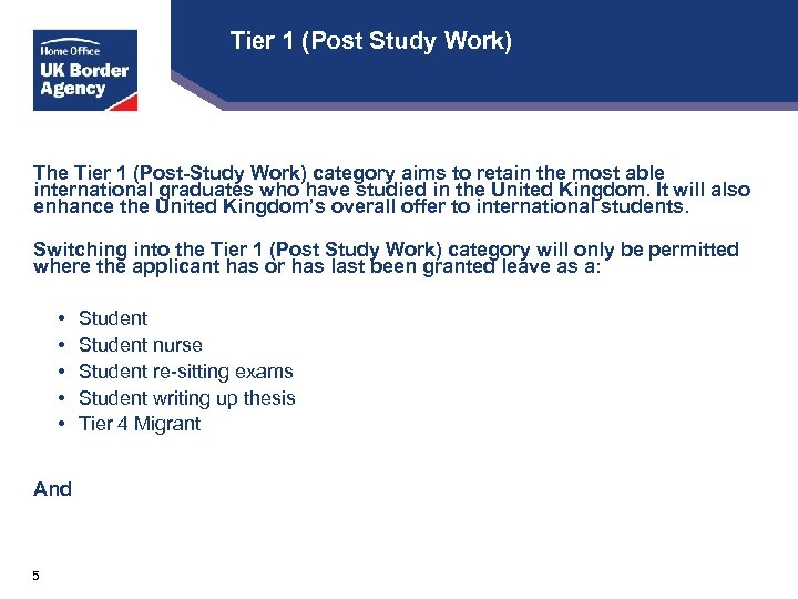 Tier 1 (Post Study Work) The Tier 1 (Post-Study Work) category aims to retain