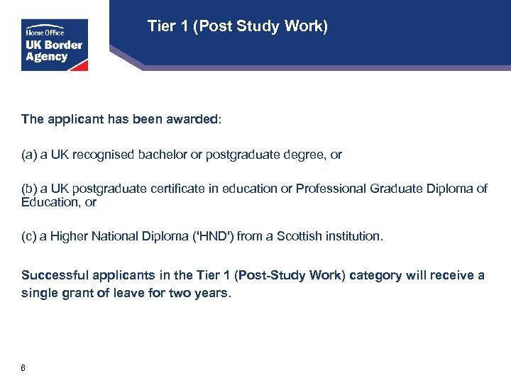 Tier 1 (Post Study Work) The applicant has been awarded: (a) a UK recognised