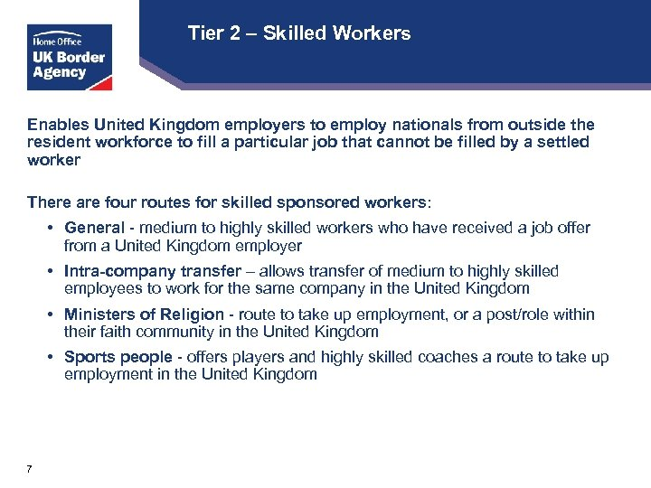 Tier 2 – Skilled Workers Enables United Kingdom employers to employ nationals from outside