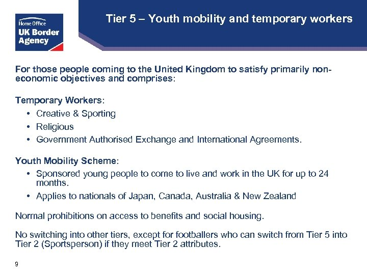 Tier 5 – Youth mobility and temporary workers For those people coming to the
