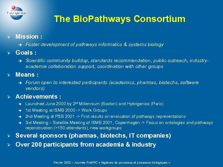 The Bio. Pathways Consortium Ø Mission : è Ø Goals : è Ø è