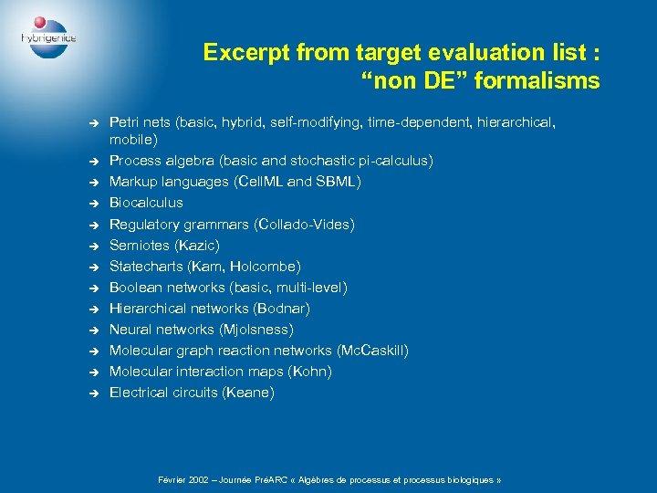 """Excerpt from target evaluation list : """"non DE"""" formalisms è è è è Petri"""