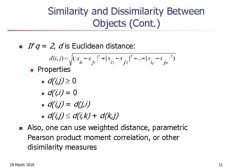 Similarity and Dissimilarity Between Objects (Cont. ) n If q = 2, d is