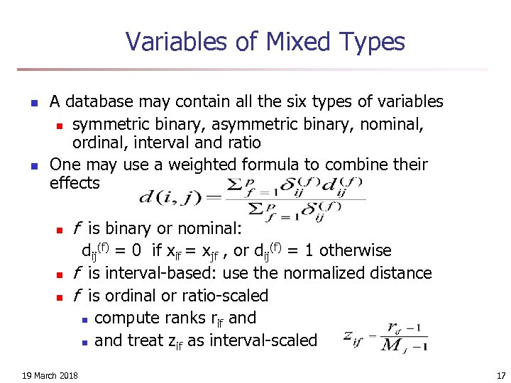 Variables of Mixed Types n n A database may contain all the six types