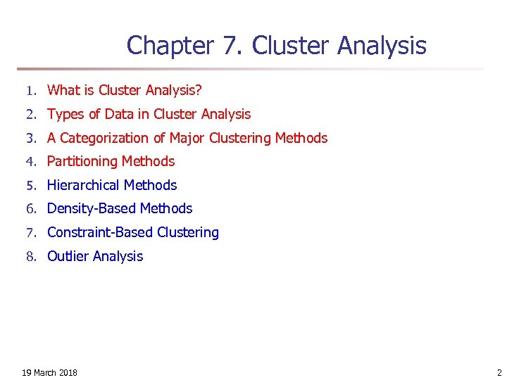 Chapter 7. Cluster Analysis 1. What is Cluster Analysis? 2. Types of Data in