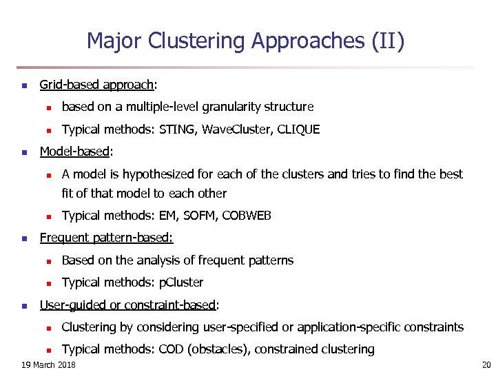 Major Clustering Approaches (II) n Grid-based approach: n n n based on a multiple-level