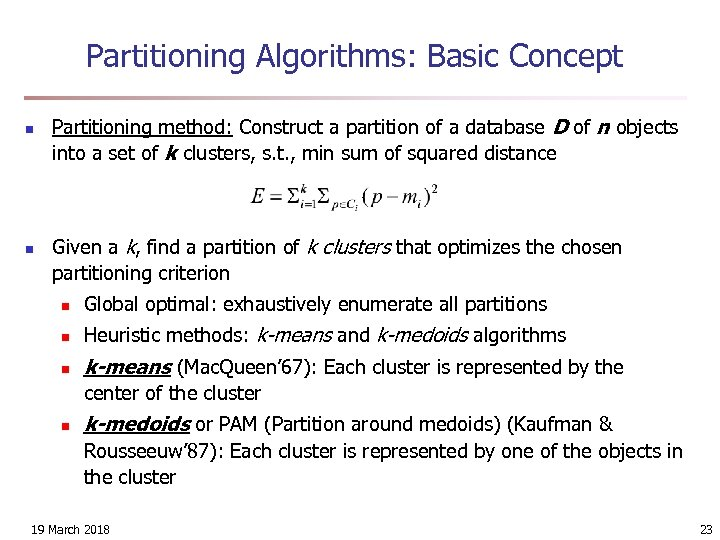 Partitioning Algorithms: Basic Concept n n Partitioning method: Construct a partition of a database