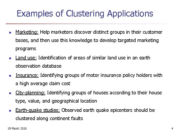 Examples of Clustering Applications n Marketing: Help marketers discover distinct groups in their customer