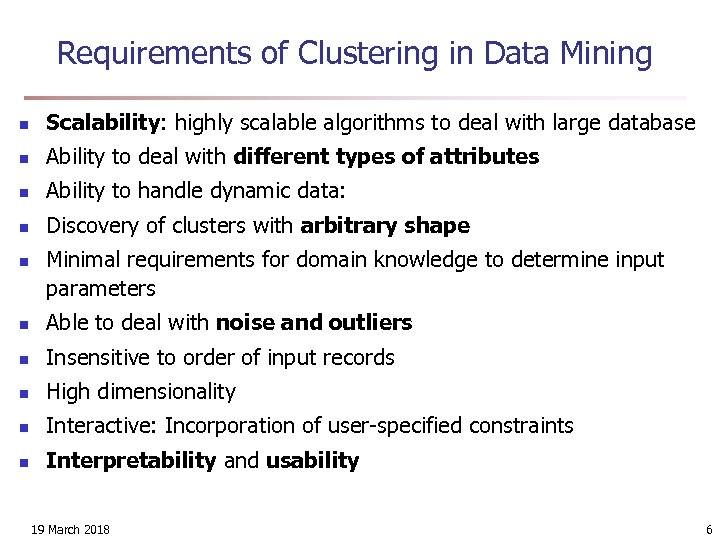 Requirements of Clustering in Data Mining n Scalability: highly scalable algorithms to deal with