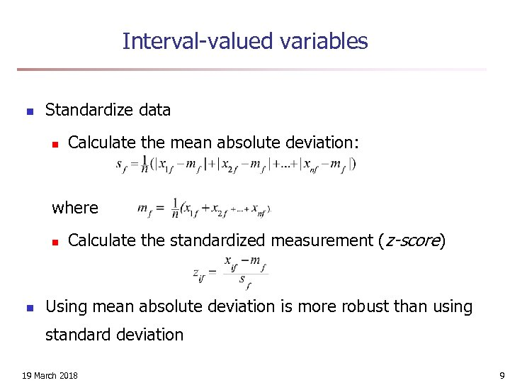 Interval-valued variables n Standardize data n Calculate the mean absolute deviation: where n n