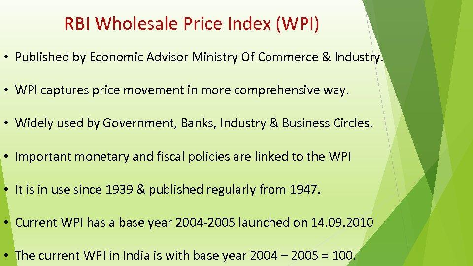 RBI Wholesale Price Index (WPI) • Published by Economic Advisor Ministry Of Commerce &