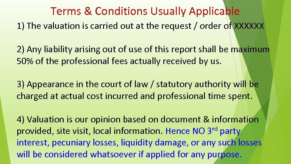Terms & Conditions Usually Applicable 1) The valuation is carried out at the request
