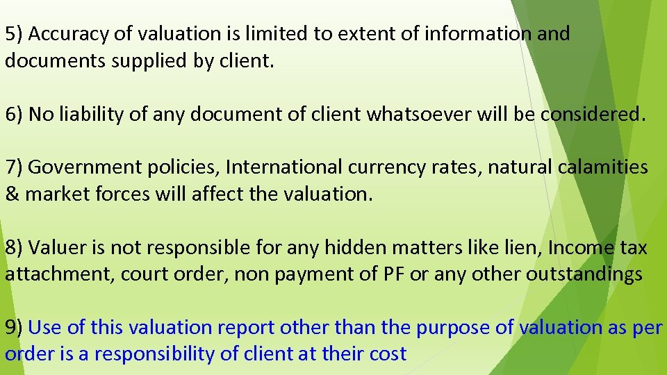 5) Accuracy of valuation is limited to extent of information and documents supplied by