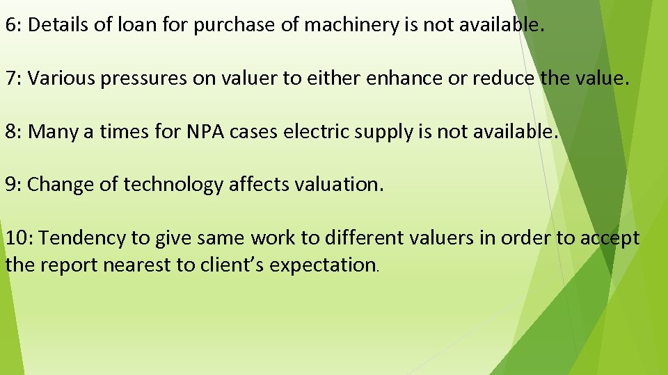 6: Details of loan for purchase of machinery is not available. 7: Various pressures