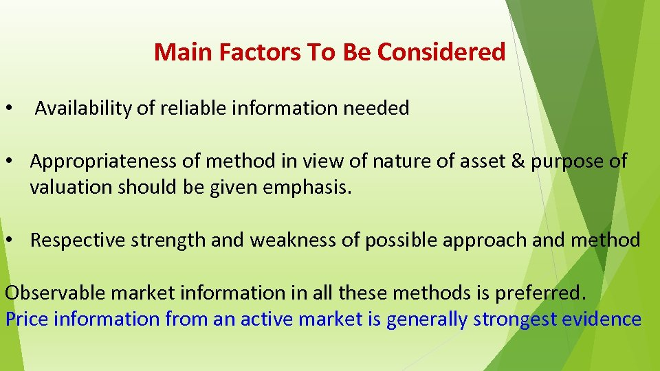 Main Factors To Be Considered • Availability of reliable information needed • Appropriateness of