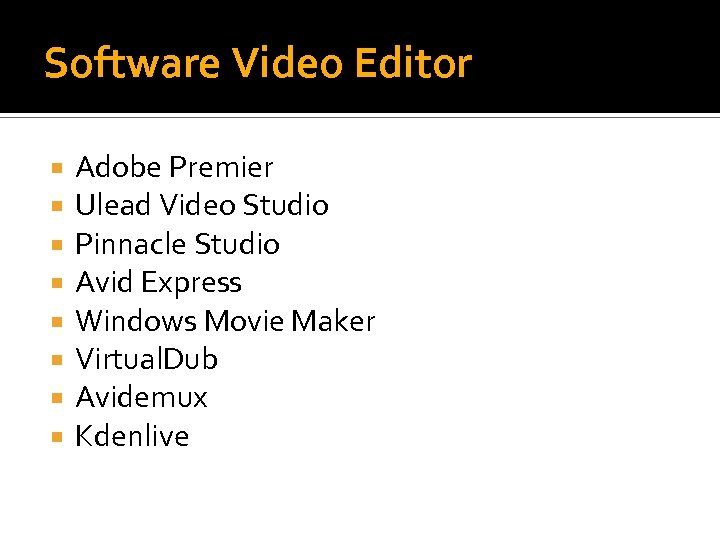 Software Video Editor Adobe Premier Ulead Video Studio Pinnacle Studio Avid Express Windows Movie