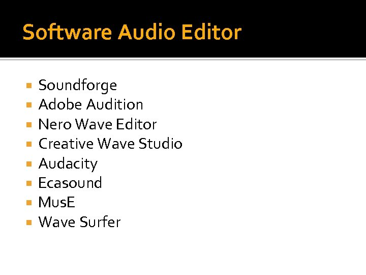 Software Audio Editor Soundforge Adobe Audition Nero Wave Editor Creative Wave Studio Audacity Ecasound