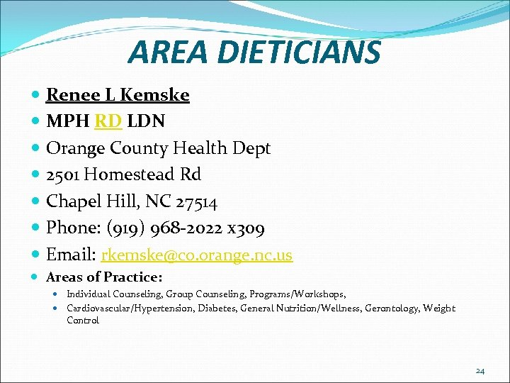 AREA DIETICIANS Renee L Kemske MPH RD LDN Orange County Health Dept 2501 Homestead
