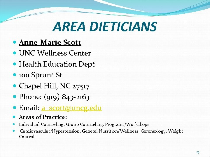 AREA DIETICIANS Anne-Marie Scott UNC Wellness Center Health Education Dept 100 Sprunt St Chapel